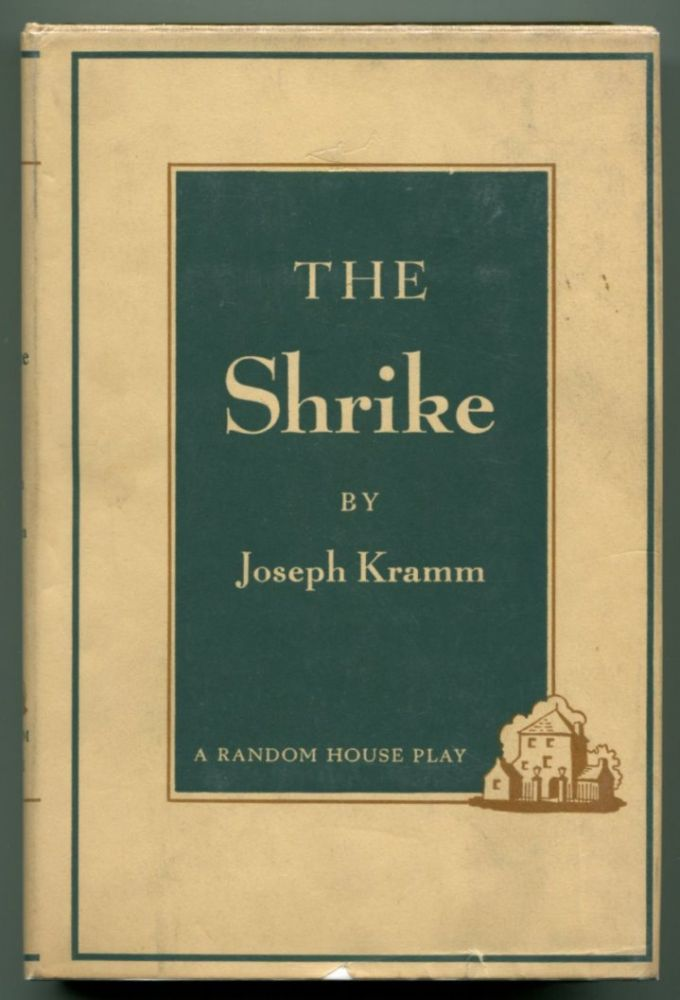 THE SHRIKE. Joseph Kramm.