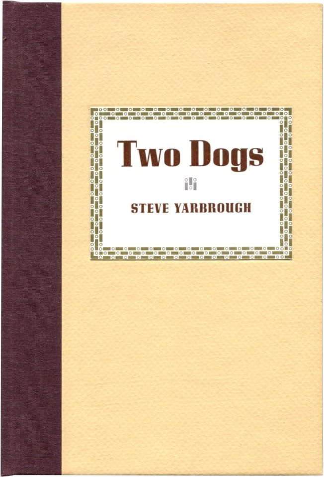 TWO DOGS. Steve Yarbrough, John Dufresne, introduction.