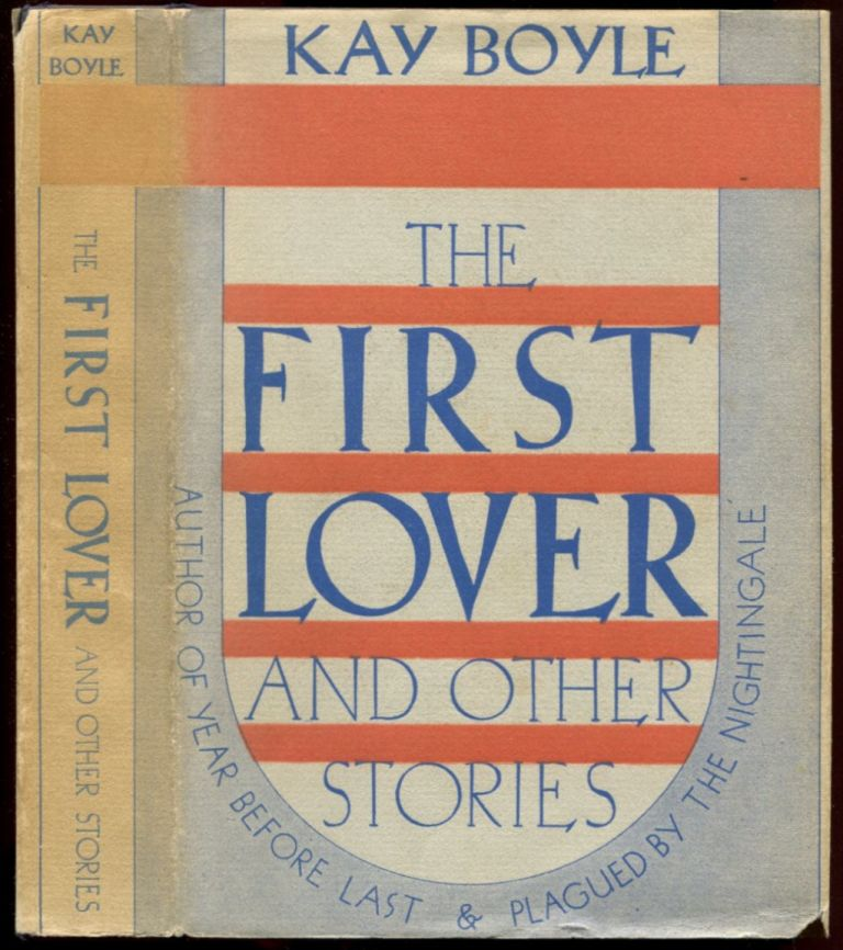 THE FIRST LOVER AND OTHER STORIES. Kay Boyle.