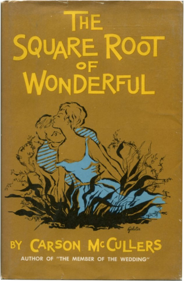 THE SQUARE ROOT OF WONDERFUL: A Play. Carson McCullers.