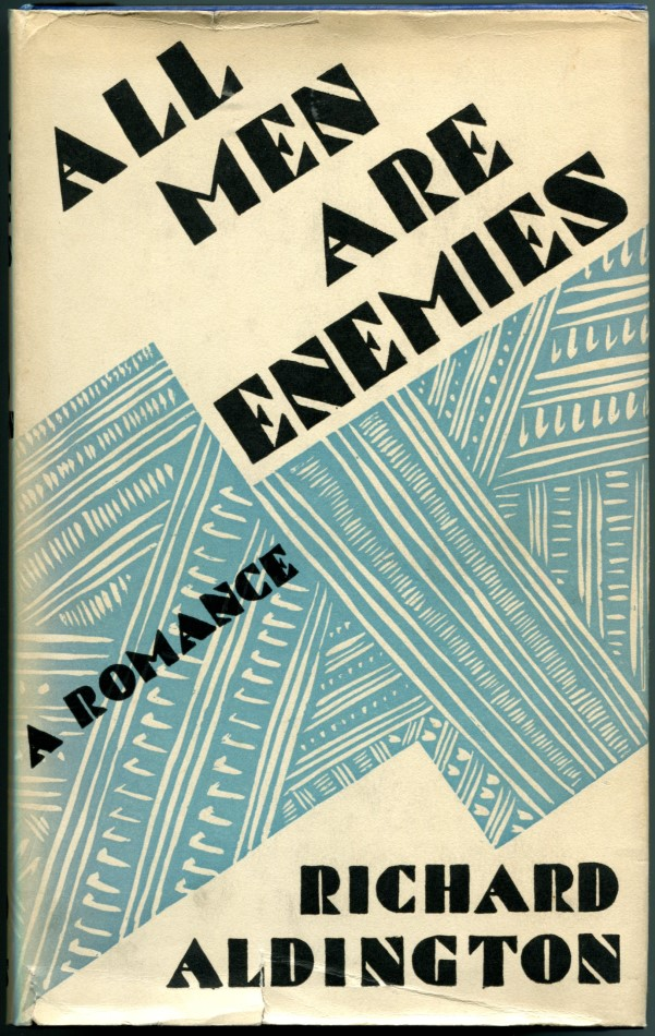 ALL MEN ARE ENEMIES. Richard Aldington.