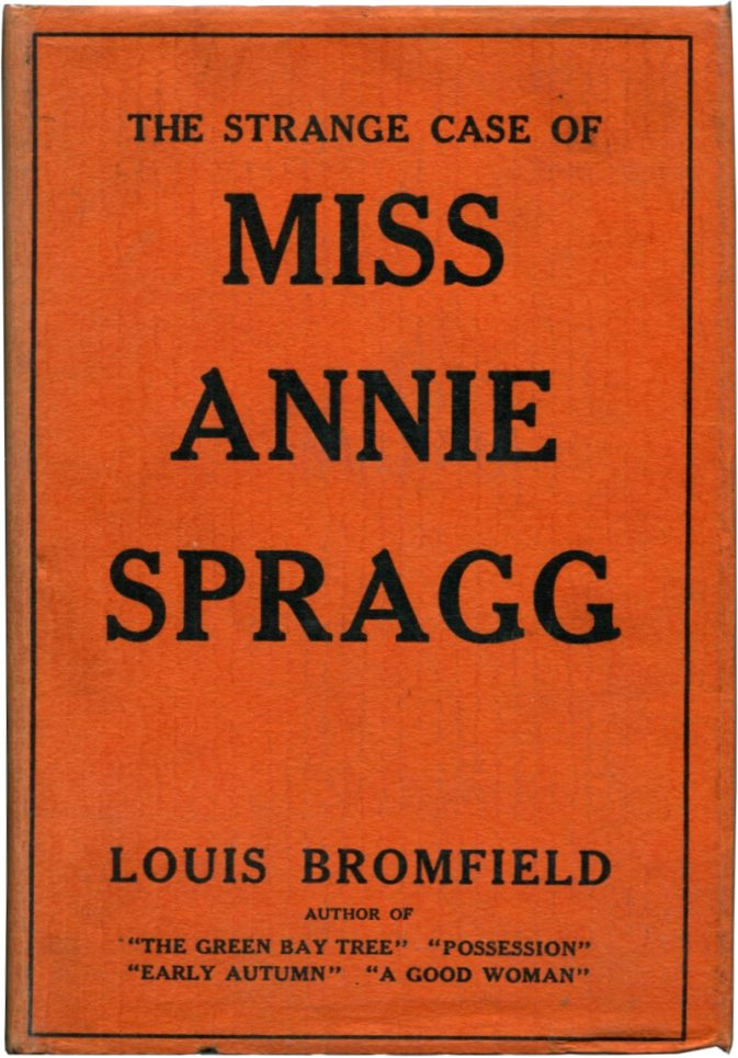 THE STRANGE CASE OF MISS ANNIE SPRAGG. Louis Bromfield.
