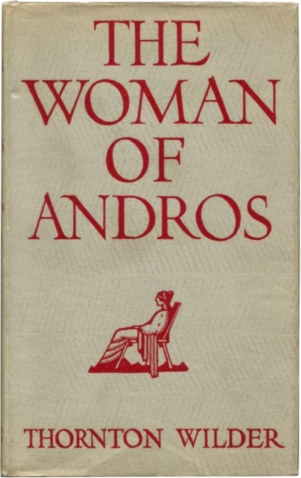 THE WOMAN OF ANDROS. Thornton Wilder.