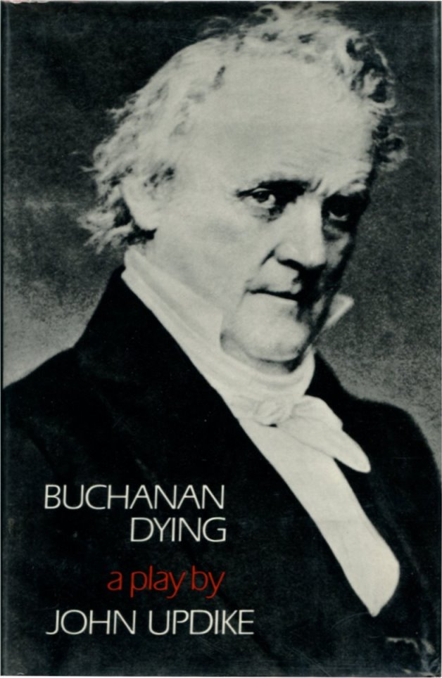 BUCHANAN DYING: A Play.