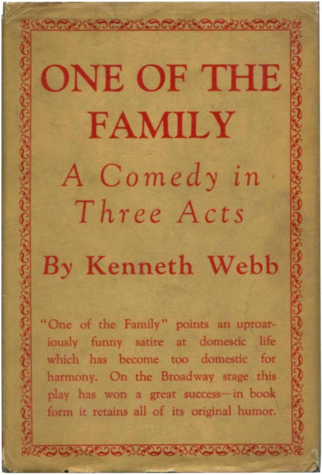 ONE OF THE FAMILY: A Comedy in Three Acts. Kenneth Webb.