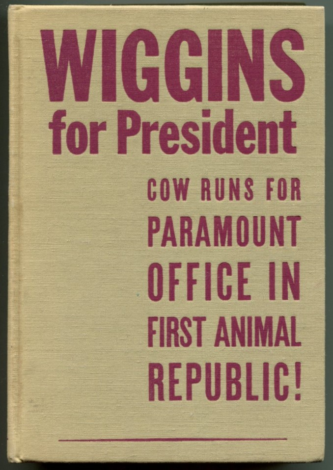 WIGGINS FOR PRESIDENT. Walter R. Brooks.