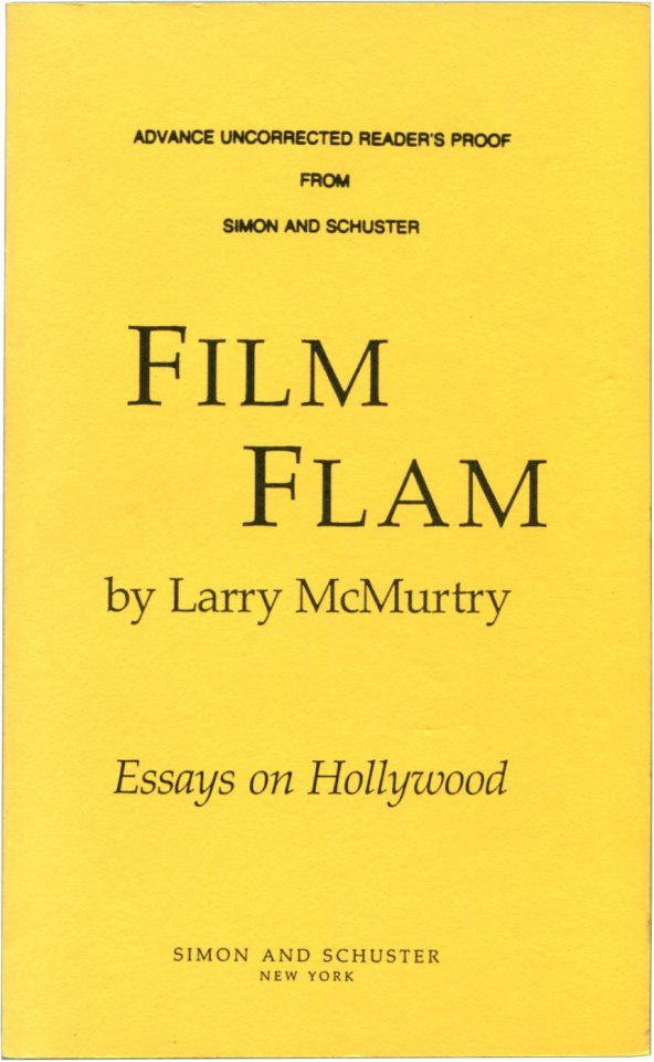 FILM FLAM: Essays on Hollywood. Larry McMurtry.