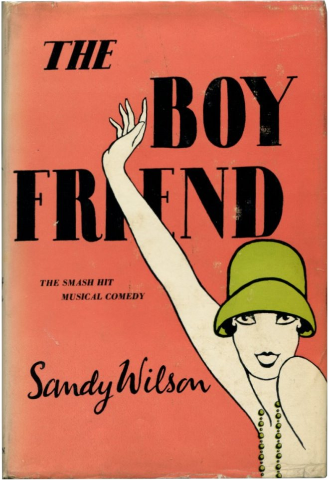 THE BOY FRIEND A Play in Three Acts. Sandy Wilson.
