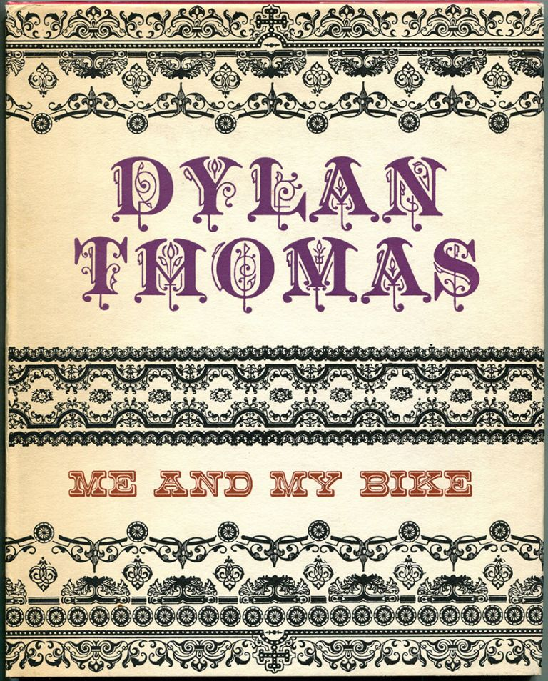 ME AND MY BIKE. Dylan Thomas.