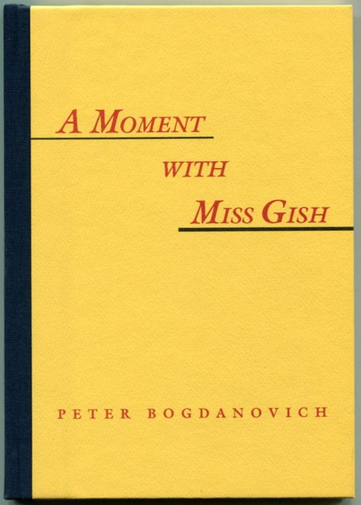 A MOMENT WITH MISS GISH. Peter Bogdanovich.