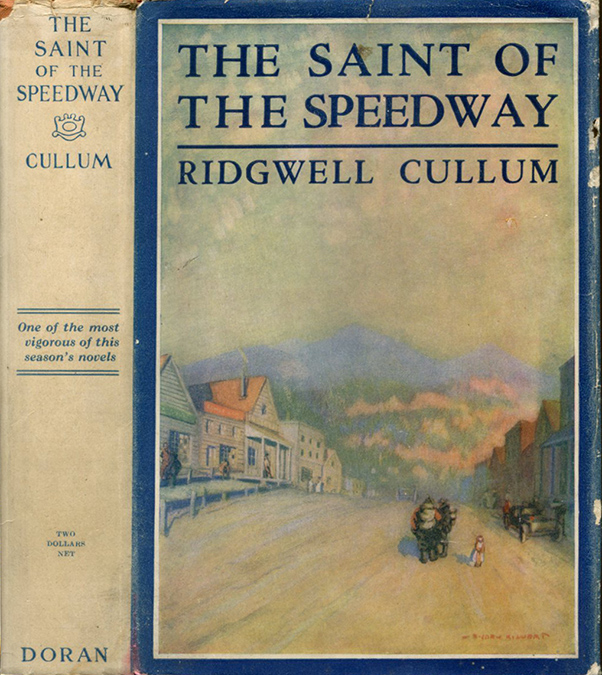 THE SAINT OF THE SPEEDWAY. Ridgwell Cullum.