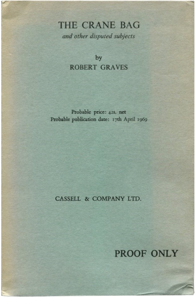 THE CRANE BAG: And Other Disputed Subjects. Robert Graves.