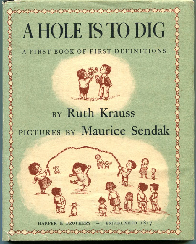 A HOLE IS TO DIG: A First Book of First Definitions. Ruth Krauss, Maurice, Sendak.