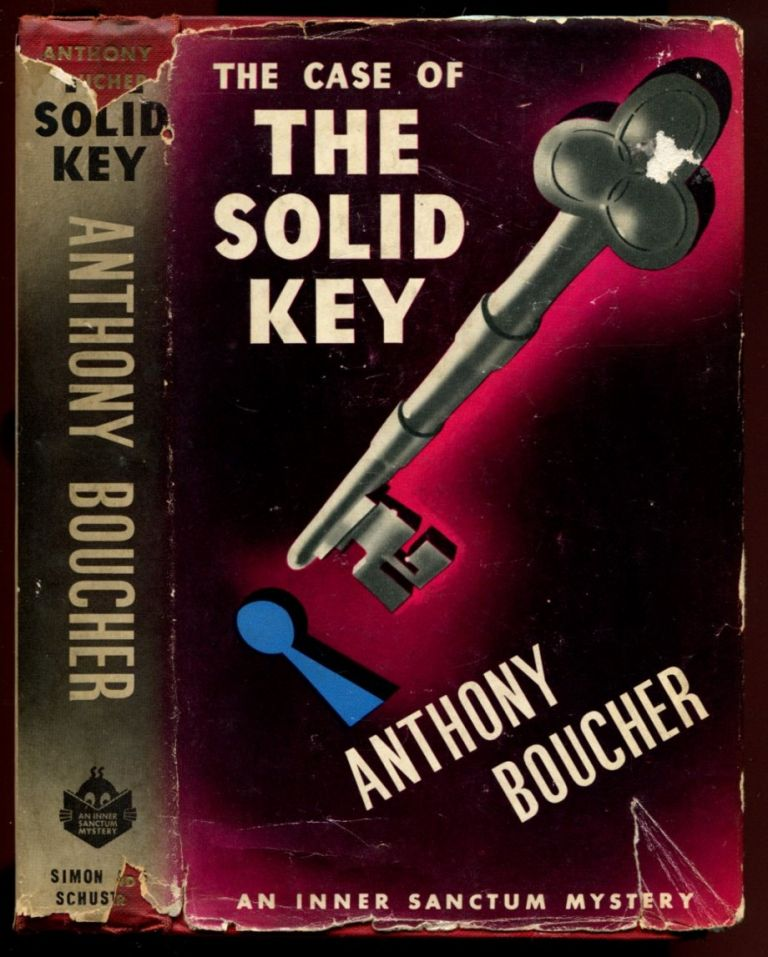 THE CASE OF THE SOLID KEY. Anthony Boucher, Pseud. for William Anthony Parker White.