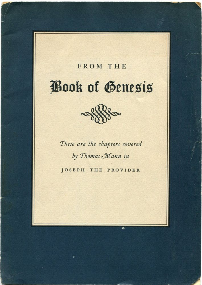 FROM THE BOOK OF GENESIS: These are the chapters covered by Thomas Mann in JOSEPH THE PROVIDER [cover title]. Thomas Mann.