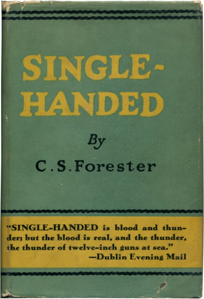 SINGLE-HANDED. C. S. Forester.