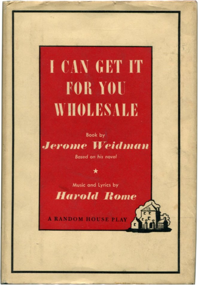 I CAN GET IT FOR YOU WHOLESALE A Musical Play. Jerome Weidman.
