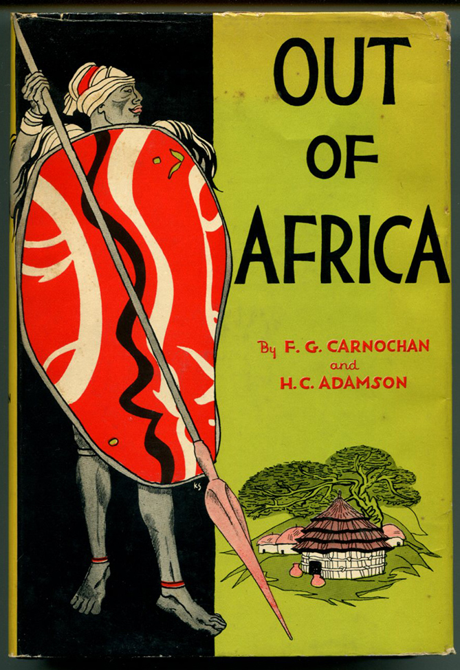 OUT OF AFRICA. F. G. Carnochan, A. C. Adamson.