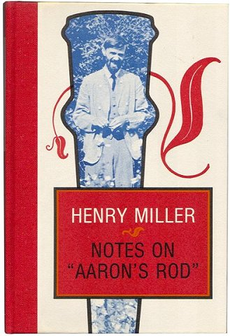 "NOTES ON ""AARON'S ROD"": And Other Notes on Lawrence from the Paris Notebooks. Henry Miller, Seamus Cooney."