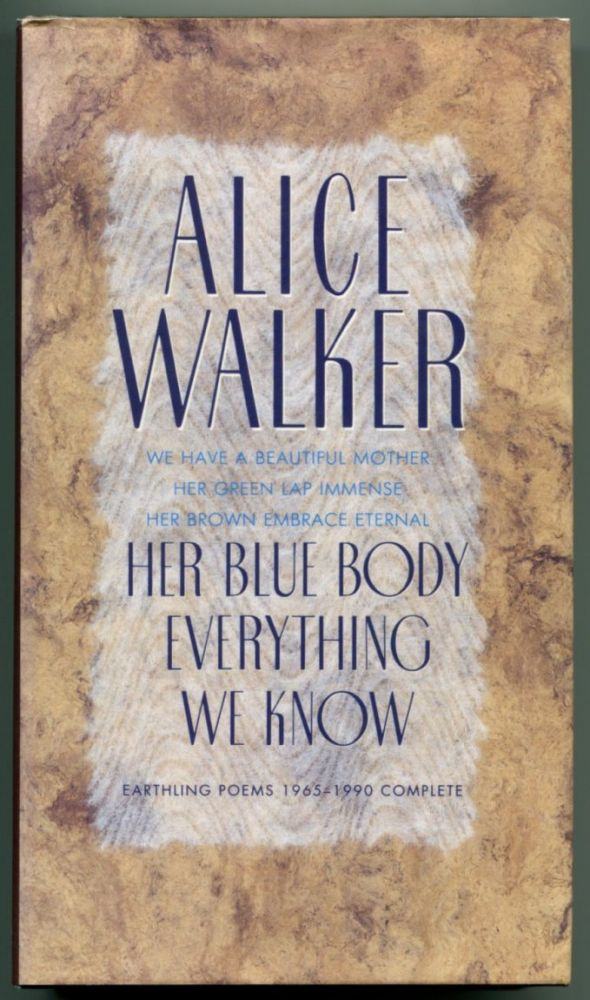 HER BLUE BODY EVERYTHING WE KNOW: Earthling Poems 1965-1990 Complete.