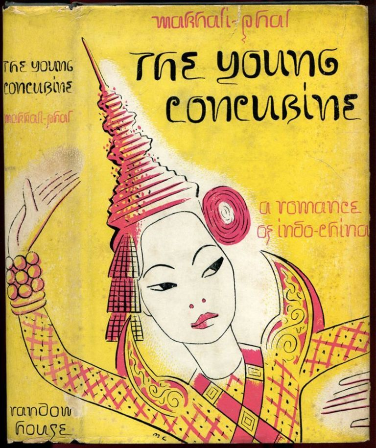 THE YOUNG CONCUBINE: A Romance of Indo-China. Makhali-Phal, Nelly-Pierrette Guesde.