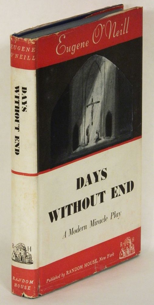 DAYS WITHOUT END A Modern Miracle Play. Eugene O'Neill.
