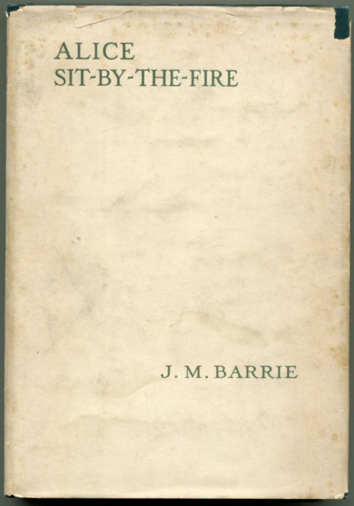 ALICE SIT-BY-THE-FIRE. J. M. Barrie.