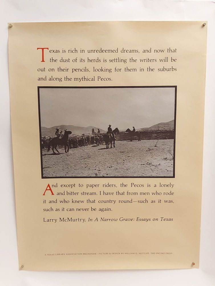 """""""TEXAS IS RICH IN UNREDEEMED DREAMS"""" [From IN A NARROW GRAVE]. Larry McMurtry."""
