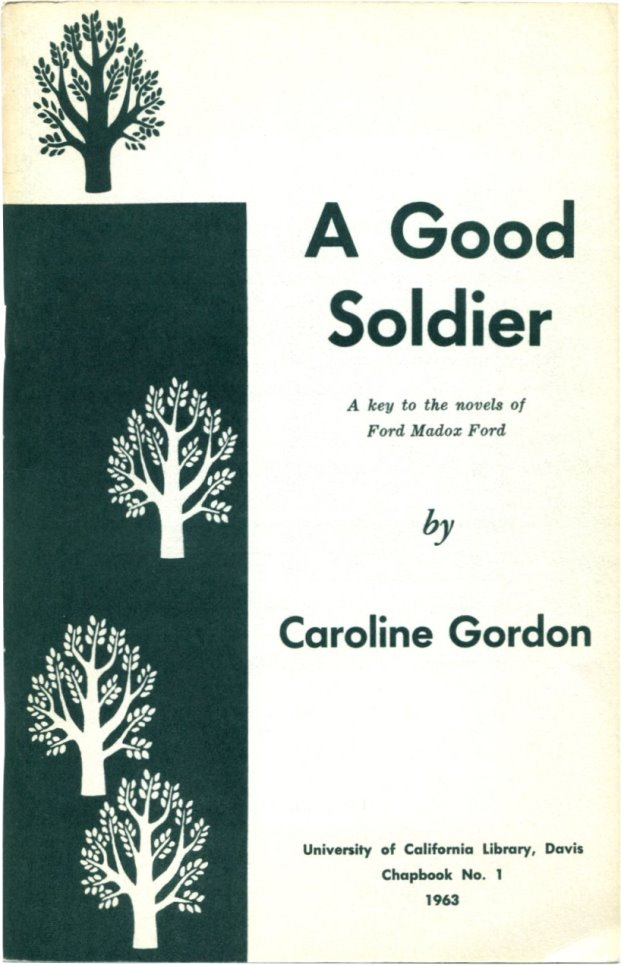A GOOD SOLDIER: A Key to the Novels of Ford Madox Ford.