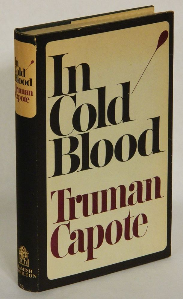 IN COLD BLOOD. A True Account of a Multiple Murder and Its Consequences. Truman Capote.