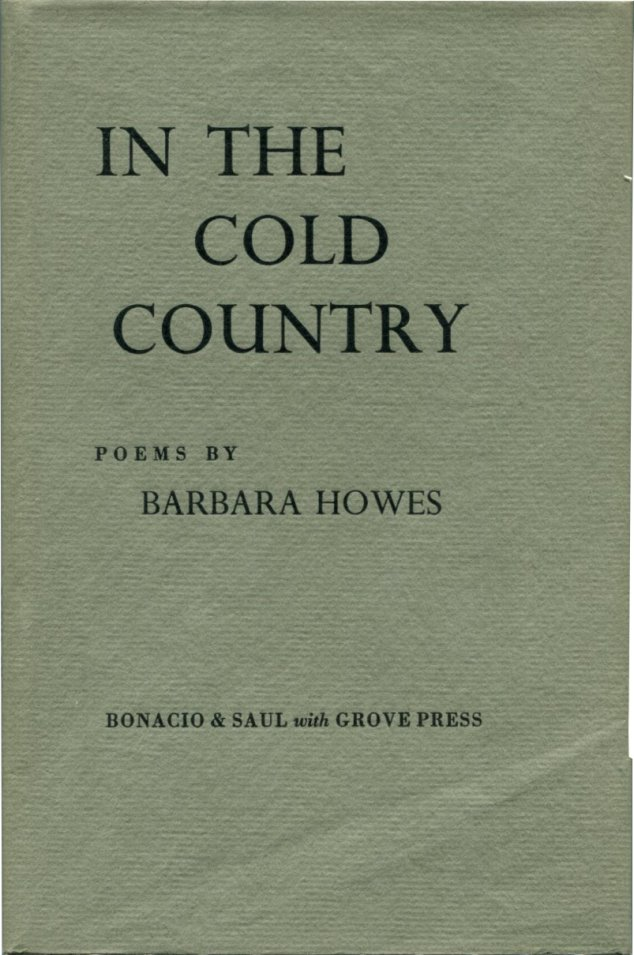 IN THE COLD COUNTRY: Poems. Barbara Howes.