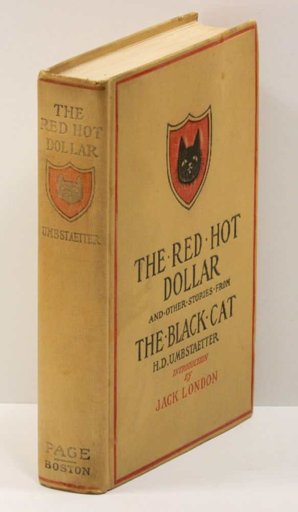 THE RED HOT DOLLAR; And Other Stories from The Black Cat. Jack London, introduction, H. D. Umbstaetter.