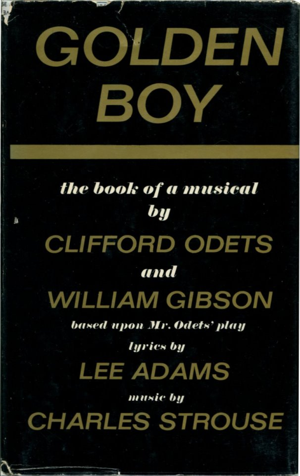 GOLDEN BOY: A Book of a Musical. Clifford Odets, William Gibson.