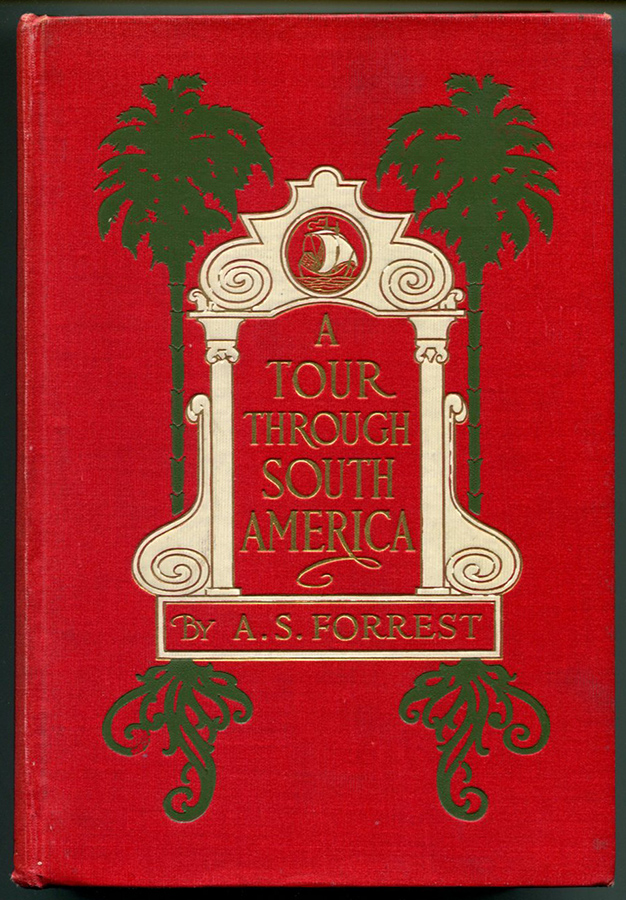 A TOUR THROUGH SOUTH AMERICA. A. S. Forrest.