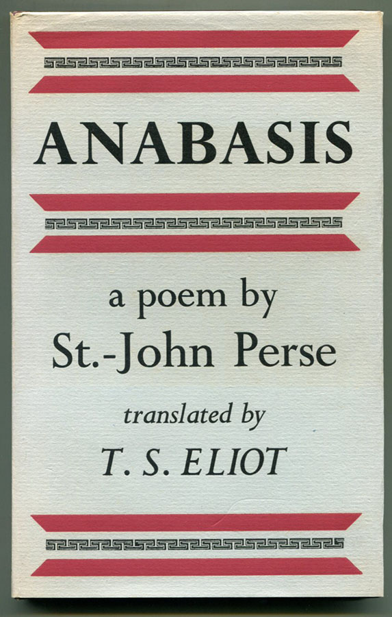 ANABASIS: A Poem by St.-John Perse. T. S. Eliot, St.-John Perse.