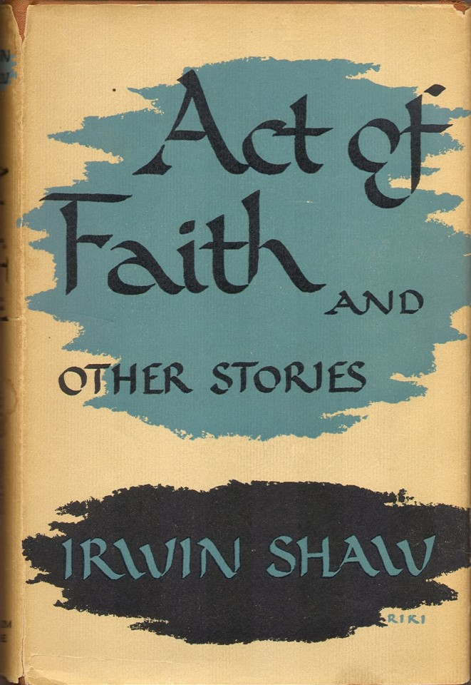 ACT OF FAITH: And Other Stories. Irwin Shaw.