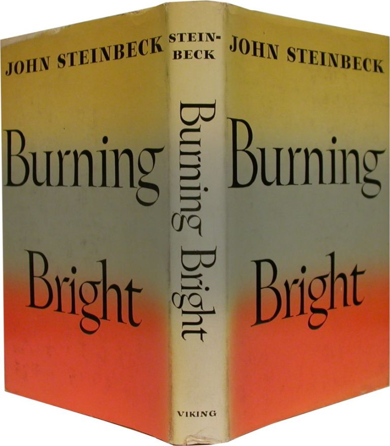 BURNING BRIGHT: A Play in Story Form. John Steinbeck.