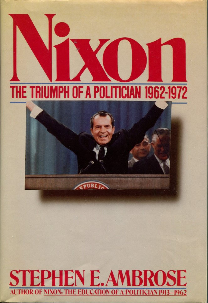 NIXON: Volumes One and Two; The Education of a Politician 1913-1962 | The Triumph of a Politician 1962-1972.