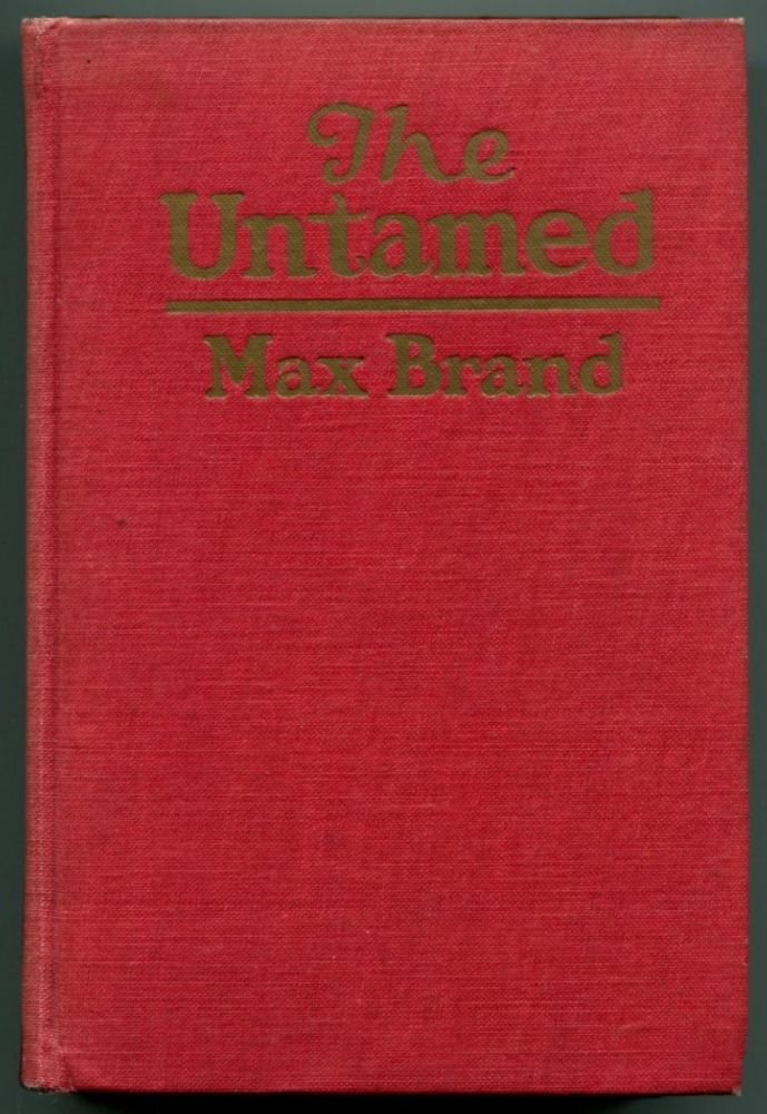 THE UNTAMED. Max Brand.