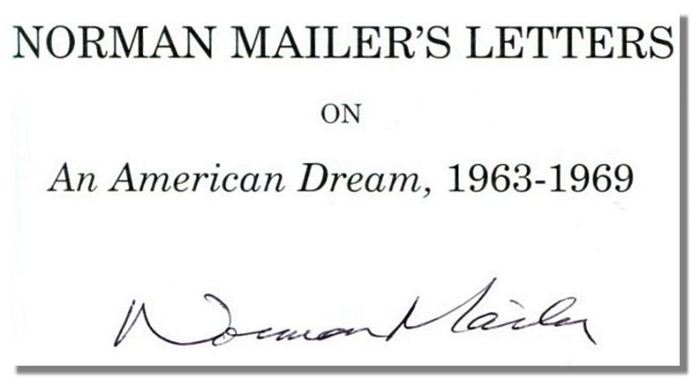 NORMAN MAILER'S LETTERS ON AN AMERICAN DREAM, 1963-1969.