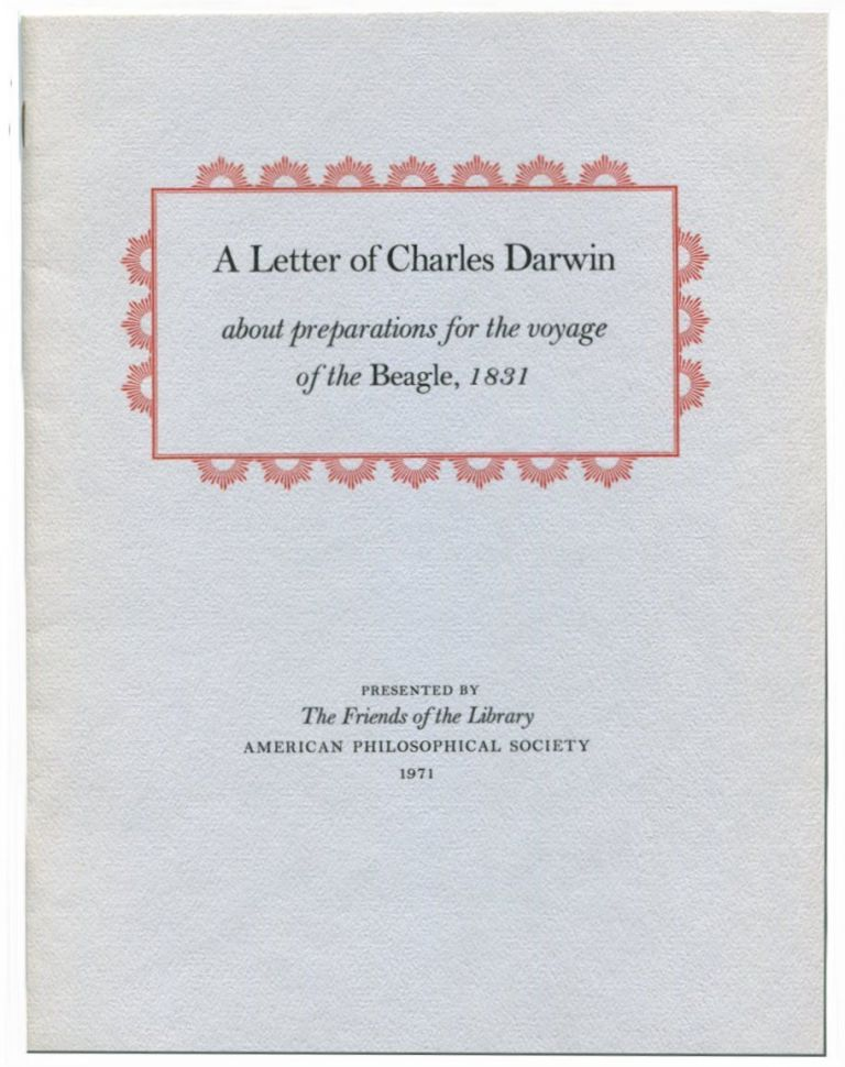 A LETTER OF CHARLES DARWIN: About the Preparations for the Voyage of the Beagle, 1831. Charles Darwin.