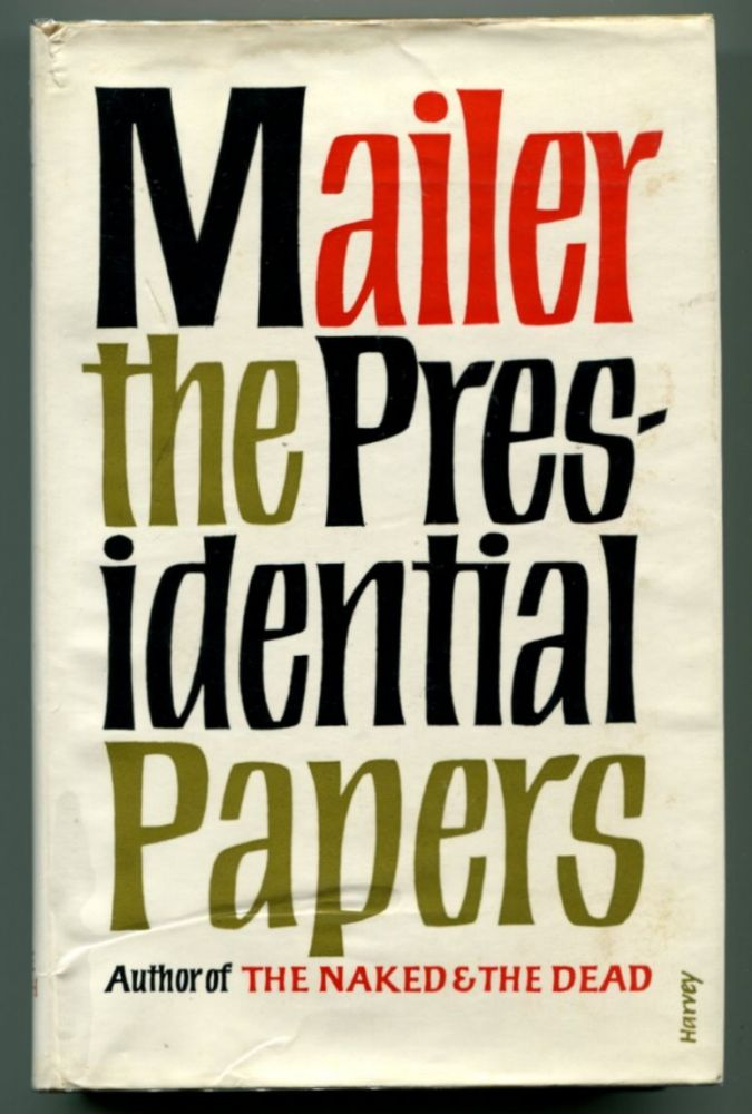 THE PRESIDENTIAL PAPERS. Norman Mailer.