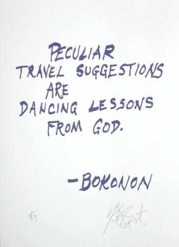 "CONFETTI #1: ""Peculiar travel suggestions are dancing lessons from God""; Limited Edition, Signed Silkscreen Print. Kurt Vonnegut."