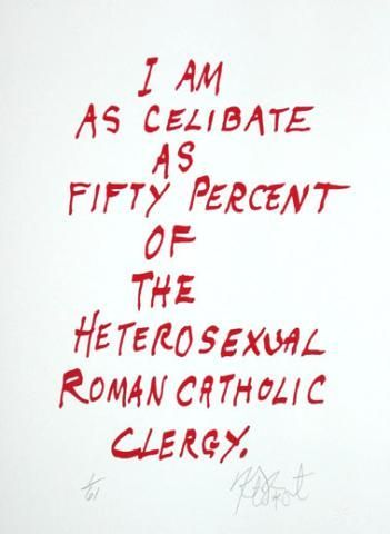 """CONFETTI #12: """"I am as celebate as. . .""""; Limited Edition, Signed Silkscreen Print."""
