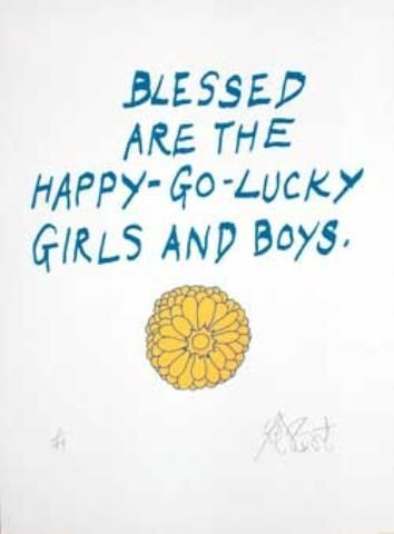 "CONFETTI #35: ""Blessed are the happy-go-lucky girls and boys""; Limited Edition, Signed Silkscreen Print. Kurt Vonnegut."