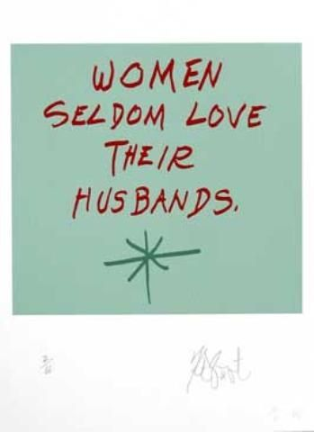 "CONFETTI #42: ""Women seldom love their husbands.""; Limited Edition, Signed Silkscreen Print."