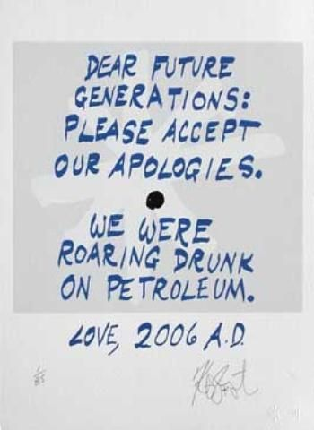 "CONFETTI #52: ""Dear future generations: Please accept our apologies . . . ""; Limited Edition, Signed Silkscreen Print."