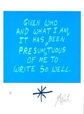 "CONFETTI #53: ""Given who and what I am . . . ""; Limited Edition, Signed Silkscreen Print. Kurt Vonnegut."