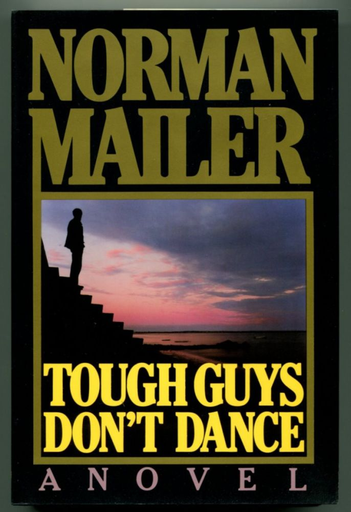 TOUGH GUYS DON'T DANCE. Norman Mailer.