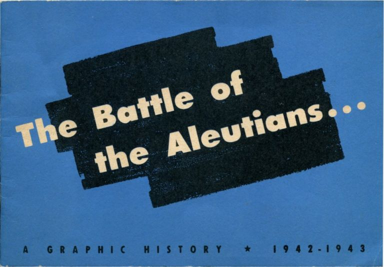 THE BATTLE OF THE ALEUTIANS. Dashiell Hammett, Robert Colodny.